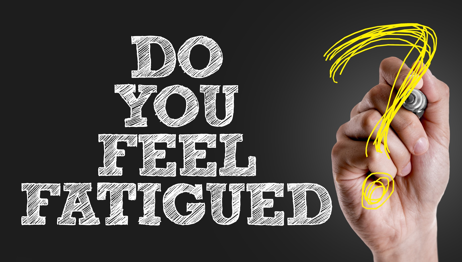 Feel Fatigue?